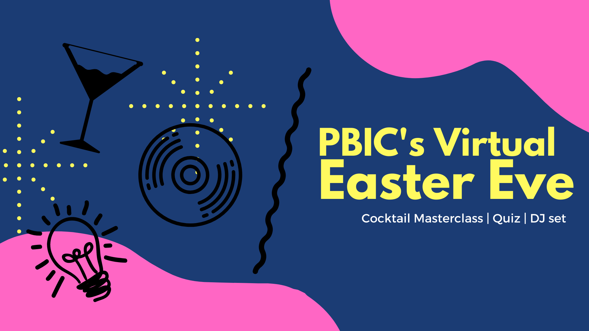 PBIC's Easter Eve Fundraiser (COCKTAILS/QUIZ/DJ SET)